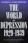 History of the World Economy in the Twentieth Century #0004: World in Depression, 1929-1939: Revised Edition