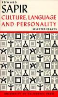Selected Writings of Edward Sapir in Language Culture & Personality