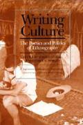Writing Culture The Poetics & Politics of Ethnography