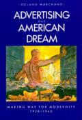 Advertising the American Dream : Making Way for Modernity, 1920-1940 (85 Edition) Cover