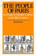 People of Paris An Essay in Popular Culture in the 18th Century
