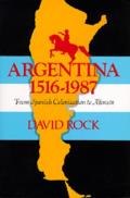 Argentina, 1516-1987: From Spanish Colonization to Alphonsin Cover