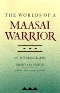 Worlds of a Maasai Warrior: An Autobiography