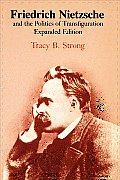 Friedrich Nietzsche & The Politics Of Tr