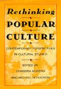 Rethinking Popular Culture Contempory Perspectives in Cultural Studies