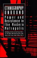 Ethnography Unbound Power & Resistance in the Modern Metropolis