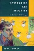 Symbolist Art Theories : a Critical Anthology (94 Edition)