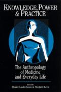 Knowledge Power & Practice Anthropology of Medicine