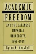 Academic Freedom and the Japanese Imperial University, 1868-1939