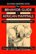 Behavior Guide to African Mammals Including Hoofed Mammals Carnivores Primates