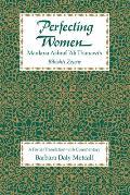 Perfecting Women: Maulana Ashraf 'Ali Thanawi's Bihishti Zewar