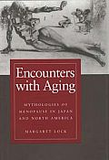 Encounters With Aging Mythologies Of Men