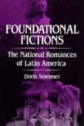 Foundational Fictions The National Romances of Latin America