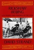 Rickahaw Beijing : City People and Politics in the 1920S (89 Edition)