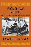 Rickshaw Beijing City People & Politics in the 1920s