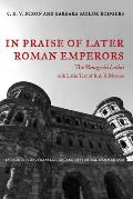 In Praise of Later Roman Emperors: The Panegyrici Latini
