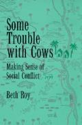 Some Trouble With Cows : Making Sense of Social Conflict (94 Edition)