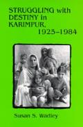 Struggling with Destiny in Karimpur, 1925-1984