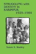 Struggling with Destiny in Karimpur, 1925-1984