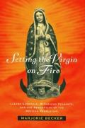 Setting The Virgin On Fire Lazaro Carden