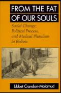 From the Fat of Our Souls Social Change Political Process & Medical Pluralism in Bolivia
