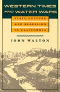 Western Times & Water Wars: State/Culture/Rebellion in Cal