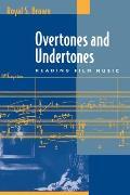 Overtones & Undertones Reading Film Music