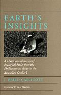 Earth's Insights : a Multicultural Survey of Ecological Ethics From the Mediterranean Basin To the Australian Outback (94 Edition) Cover