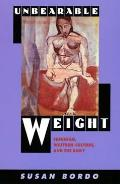 Unbearable Weight: Feminism, Western Culture, and the Body Cover