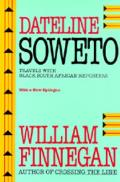 Dateline Soweto: Travels with...