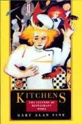 Kitchens The Culture Of Restaurant Wor