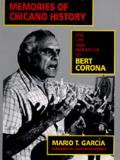 Memories of Chicano History : the Life and Narrative of Bert Corona (95 Edition)