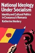 National Ideology Under Socialism Identi