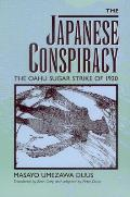 The Japanese Conspiracy: The Oahu Sugar Strike of 1920