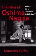 The Films of Oshima Nagisa: Images of a Japanese Iconoclast