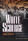 White Scourge Mexicans Blacks & Poor Whites in Texas Cott