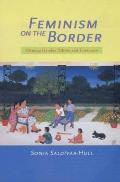 Feminism on the Border: Chicana Gender Politics Literature