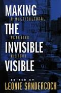 Making the Invisible Visible (98 Edition)