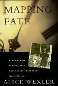Mapping Fate: A Memoir of Family, Risk, & Genetic Research