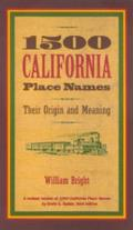 1500 California Place Names Their Origin & Meaning a Revised Version of 1000 California Place Names by Erwin G Gudde Third Edition