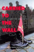 Carried to the Wall: American Memory/Vietnam Veterans Memor