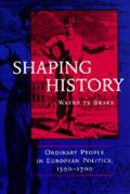Shaping History: Ordinary People in European Politics Cover
