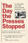Day the Presses Stopped: History of Pentagon Papers Case