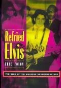 Refried Elvis The Rise of the Mexican Counterculture