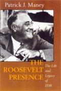 Roosevelt Presence : the Life and Legacy of FDR (92 Edition)
