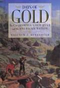 Days of Gold California Gold Rush & the American Nation
