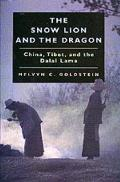 Snow Lion & the Dragon: China, Tibet, & the Dalai Lama