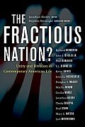 Fractious Nation Unity & Division in Contemporary American