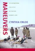 Maneuvers International Politics of Militarizing Womens Lives