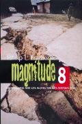 Magnitude 8: Earthquakes and Life Along San Andreas Fault
